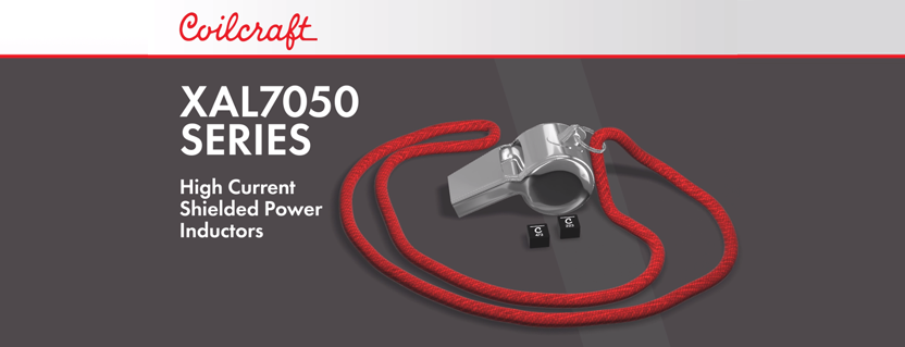 XAL7050 Series High Current Shielded Power Inductors
