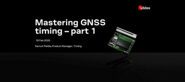 u-blox Webinar: Mastering GNSS timing- what you need to know - part 1